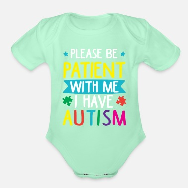 Please Please be Patient with me i have Autism - Organic Short-Sleeved Baby Bodysuit