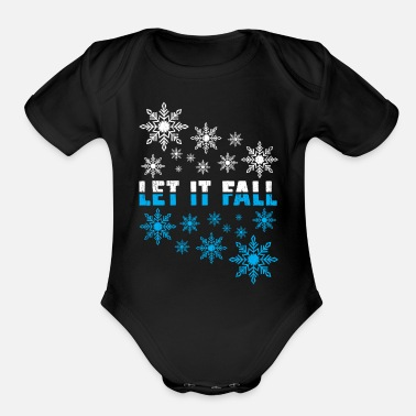 Fall Let it fall Snowflakes winter snow gift christmas - Organic Short-Sleeved Baby Bodysuit