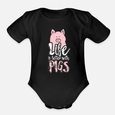Life Is Better With A Pig Farm Farmer Girls Pigs Farm Farmer Girls, Life is Better With a Pig - Organic Short-Sleeved Baby Bodysuit