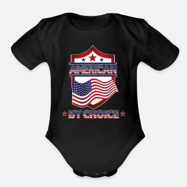 American Citizen american by choice Naturalized citizen patriotic - Organic Short-Sleeved Baby Bodysuit