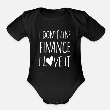 Finances Finance T Shirt - I Love Finance - Organic Short-Sleeved Baby Bodysuit