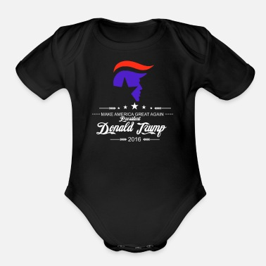 New Age New Trump For President 2016 Make America Great Ag - Organic Short Sleeve Baby Bodysuit