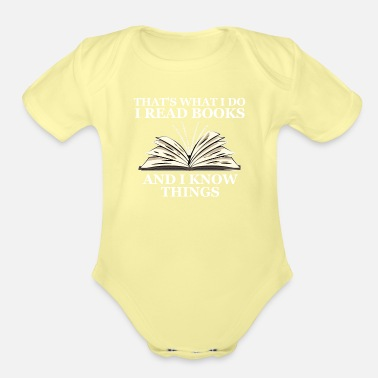 I read books and I know things Reading Books - Organic Short-Sleeved Baby Bodysuit