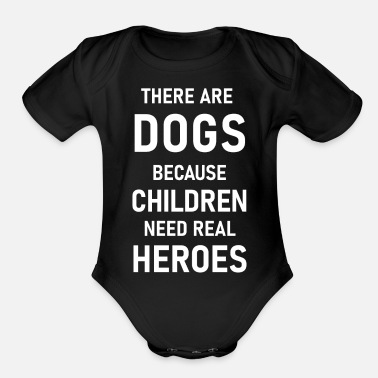 Dogs are children heroes - Organic Short-Sleeved Baby Bodysuit