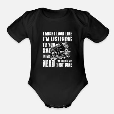 Motorcycle In my head i'm riding my Dirt Bike - Organic Short-Sleeved Baby Bodysuit