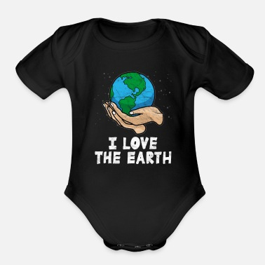 I Love Earth Science I Love The Earth - Organic Short-Sleeved Baby Bodysuit