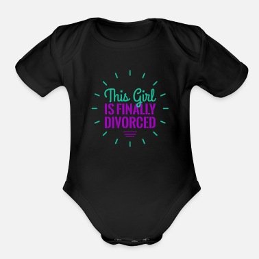 Divorce This Girl Is Finally Divorced - Organic Short-Sleeved Baby Bodysuit