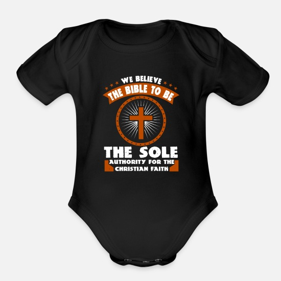 Christian Baby Clothing - We Believe The Bible To Be The Sole Authority - Organic Short-Sleeved Baby Bodysuit black
