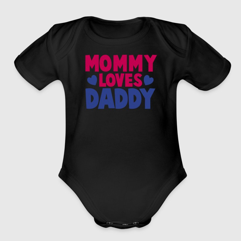 MOMMY LOVES DADDY parents shirt - Organic Short Sleeve Baby Bodysuit