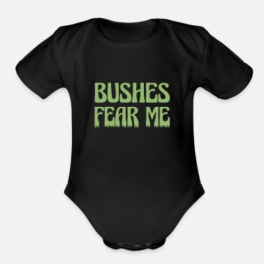 Fear Me Or Else Bushes Fear Me - Organic Short-Sleeved Baby Bodysuit