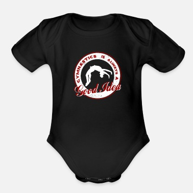Gymnastics Junkie Gymnastics is alway a good idea Gymnast flic-flac - Organic Short-Sleeved Baby Bodysuit
