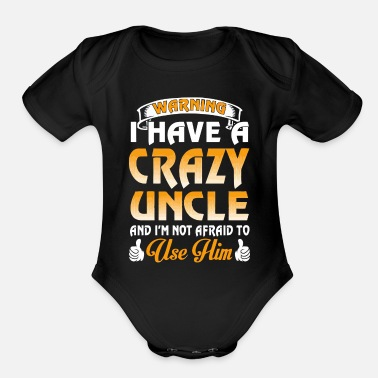 Warning Warning I have a crazy Uncle - Organic Short-Sleeved Baby Bodysuit