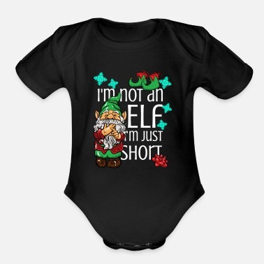 Sayings I'm not an elf I'm just short Christmas gift idea - Organic Short Sleeve Baby Bodysuit