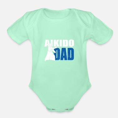 Aikido Proud Aikido Dad MMA Fighter Father Gift Idea - Organic Short-Sleeved Baby Bodysuit