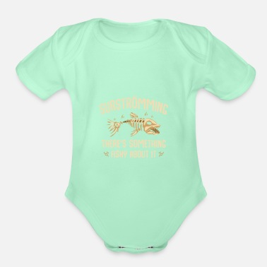 Sour Surströmming - there is something fishy about it - Organic Short-Sleeved Baby Bodysuit