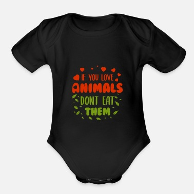 Fruit If you love animal dont eat them - Organic Short-Sleeved Baby Bodysuit
