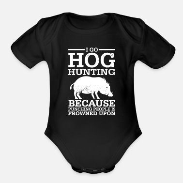Hog i go hog hunting - Organic Short-Sleeved Baby Bodysuit