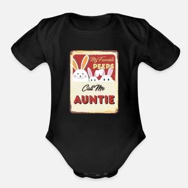 Peep Funny Easter - My Favorite Peeps Call Me Auntie - Organic Short-Sleeved Baby Bodysuit