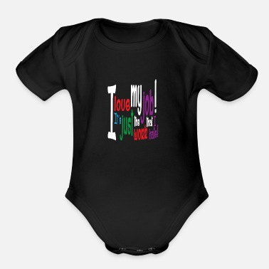 Everyday Office Life Job work office life office work colleagues lazy - Organic Short-Sleeved Baby Bodysuit