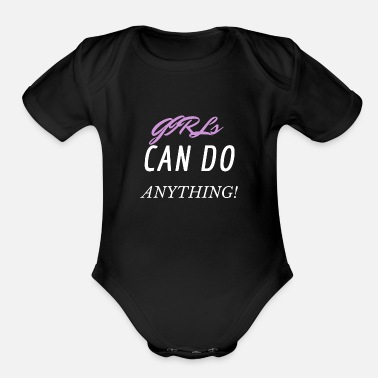 GIRLS CAN DO ANYTHING! - Organic Short-Sleeved Baby Bodysuit