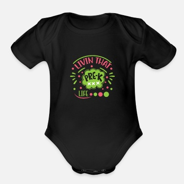 Life Extending Livin that pre k life 01 - Organic Short-Sleeved Baby Bodysuit