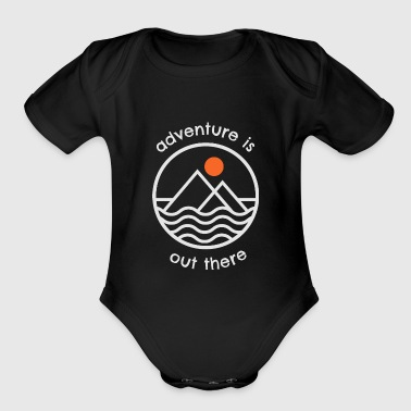 Outdoor Adventure is out there White - Gift Idea - Organic Short Sleeve Baby Bodysuit