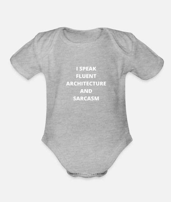 Building Baby One Pieces - Architect I Speak Fluent Architecture - Organic Short-Sleeved Baby Bodysuit heather gray