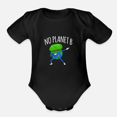 B Day No Planet B - Earth Day - Organic Short Sleeve Baby Bodysuit