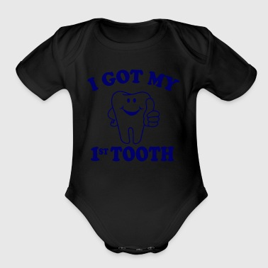 Tooth I Got My First Tooth - Organic Short Sleeve Baby Bodysuit