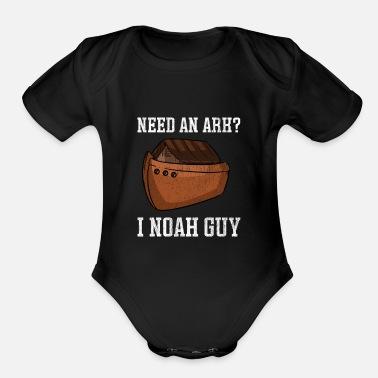 f2b635ec6 Ark Need an Ark I Noah guy funny Christ gift - Organic Short-Sleeved Baby