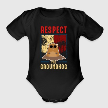 Respect The Groundhog Cute Groundhog Day - Organic Short Sleeve Baby Bodysuit