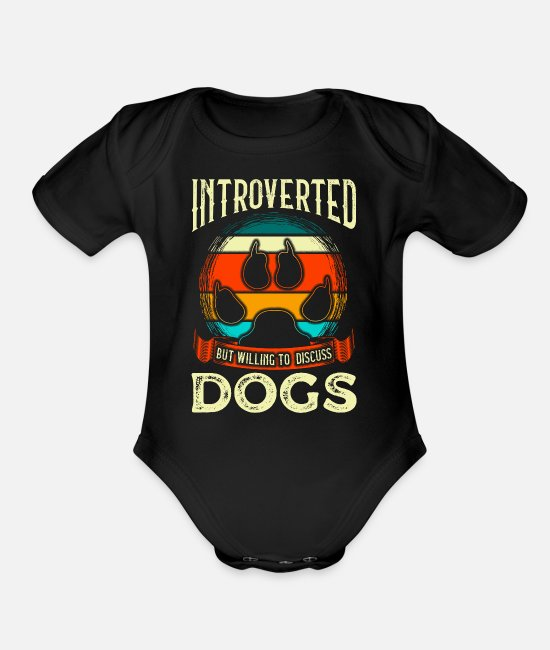 Reading Baby One Pieces - Funny Introverted But Willing To Discuss Dogs - Organic Short-Sleeved Baby Bodysuit black