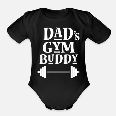 Gym Daddy Gym Buddy Workout - Organic Short Sleeve Baby Bodysuit
