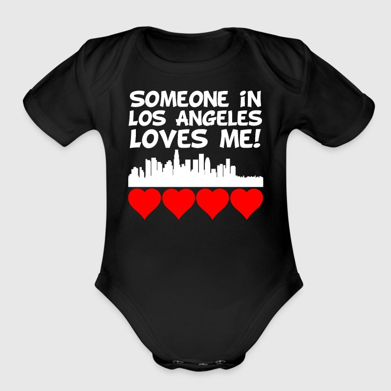 Someone In Los Angeles California Loves Me - Short Sleeve Baby Bodysuit