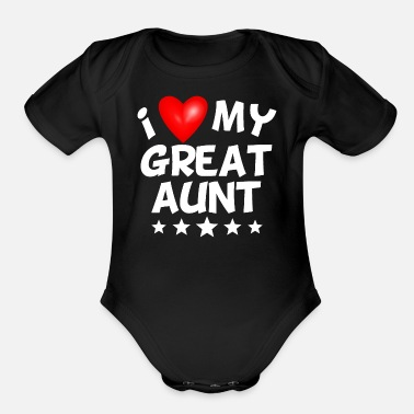 Great I Love My Great Aunt - Organic Short-Sleeved Baby Bodysuit
