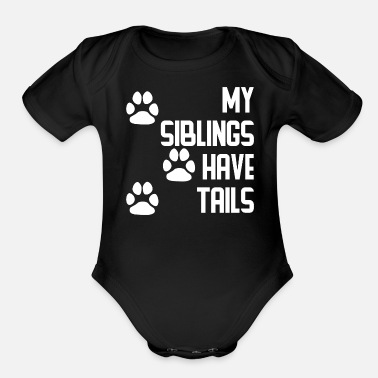 My Siblings Have Tails Paws Funny Shirt Dog//Cat Infant Baby Bodysuit
