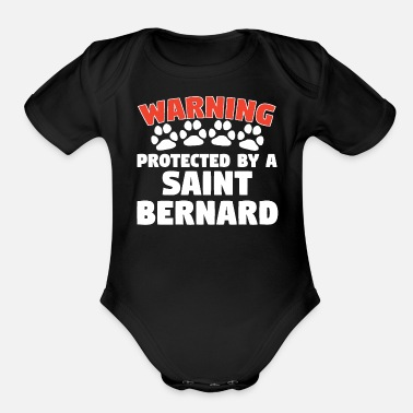 Warning Protected By A Saint Bernard - Organic Short-Sleeved Baby Bodysuit