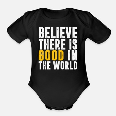 World Believe There Is Good In The World - Organic Short-Sleeved Baby Bodysuit