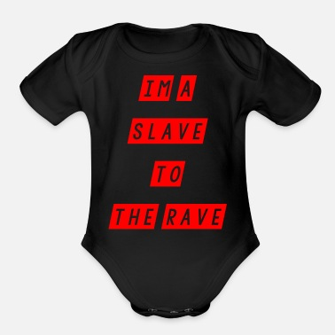 Marriage Slave slave to the rave - Organic Short-Sleeved Baby Bodysuit