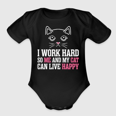 I Work Hard So Me And My Cat Happy - Organic Short Sleeve Baby Bodysuit