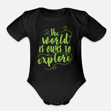 World the world is ours to explore - Organic Short Sleeve Baby Bodysuit
