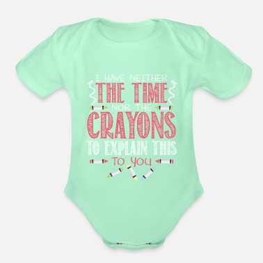 Nerd I Have Neither The Time Nor The Crayons To Explain - Organic Short-Sleeved Baby Bodysuit