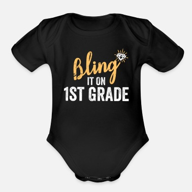 First Day Of School Bling It On 1st Grade Shirt Back to School - Organic Short-Sleeved Baby Bodysuit