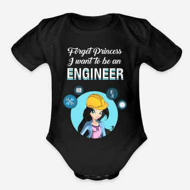 Electrical Engineering Forget Princess I Want To Be An Engineer - Organic Short Sleeve Baby Bodysuit