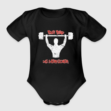 Bad Boy Big Bad Mofo Weight lifting bodybuilder - Organic Short Sleeve Baby Bodysuit
