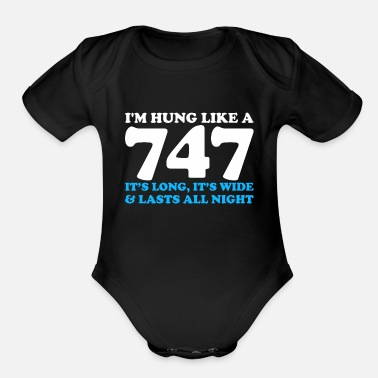 Long Bow Im Hung Like A 747 Its Long It Wide All Night - Organic Short-Sleeved Baby Bodysuit