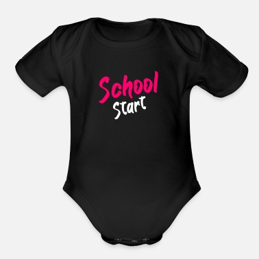 Start Of School School Start - Organic Short-Sleeved Baby Bodysuit