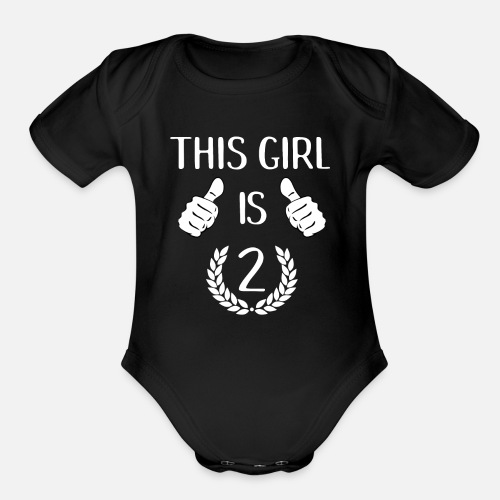 Organic Short Sleeved Baby BodysuitThis Girl Is Two 2 Years Old Birthday Gift Idea