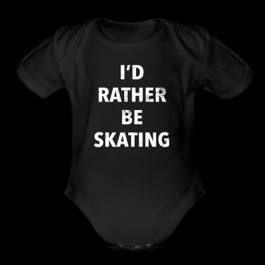 I'd Rather Be Skating Roller Derby Shirts For Women - Short Sleeve Baby Bodysuit