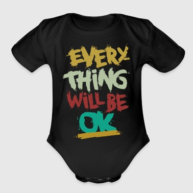 every thing will be ok - Short Sleeve Baby Bodysuit